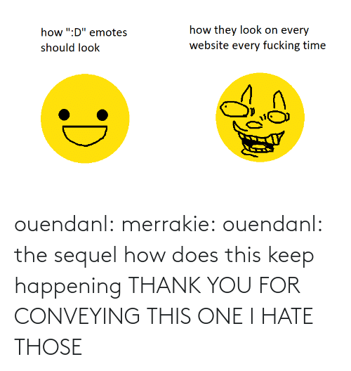 Image: ouendanl: merrakie:  ouendanl:  the sequel  how does this keep happening  THANK YOU FOR CONVEYING THIS ONE I HATE THOSE