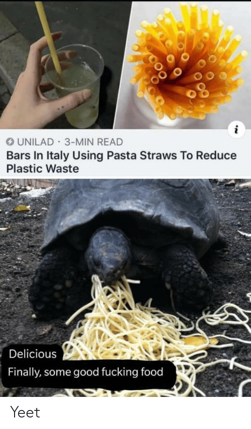 pasta: OUNILAD 3-MIN READ  Bars In Italy Using Pasta Straws To Reduce  Plastic Waste  Delicious  Finally, some good fucking food Yeet