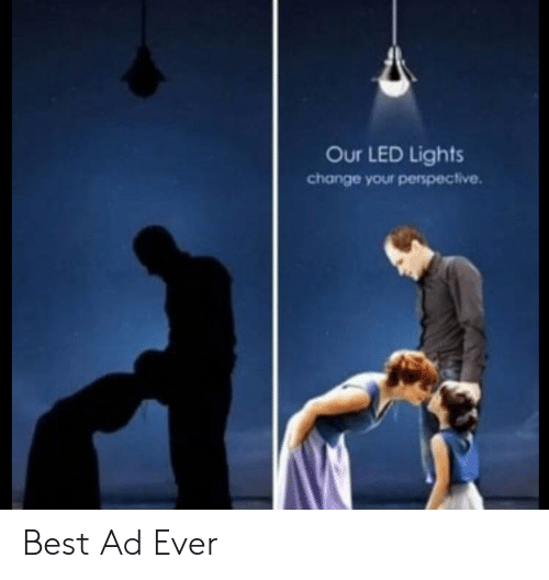 led lights: Our LED Lights  change your perspective Best Ad Ever