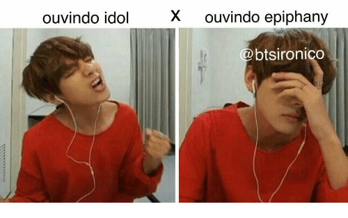 Epiphany, Idol, and Idolism: ouvindo idol  X ouvindo epiphany  @btsironico