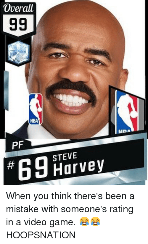 Memes, Nba, and Steve Harvey: Overall  NBA  PF  STEVE  Harvey When you think there's been a mistake with someone's rating in a video game. 😂😂 HOOPSNATION