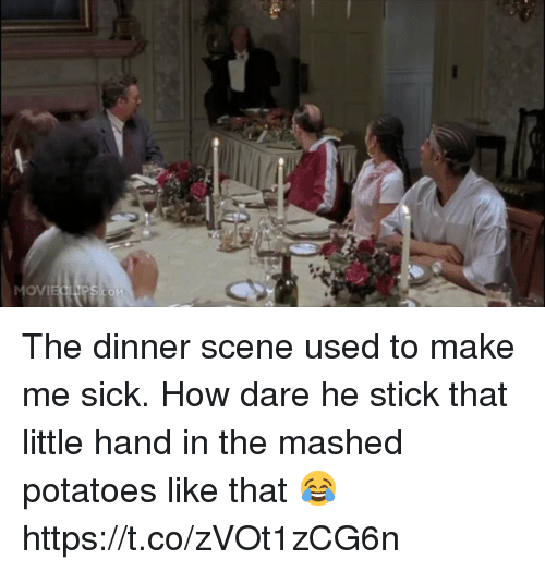 Funny, Sick, and How: OVI The dinner scene used to make me sick. How dare he stick that little hand in the mashed potatoes like that 😂 https://t.co/zVOt1zCG6n