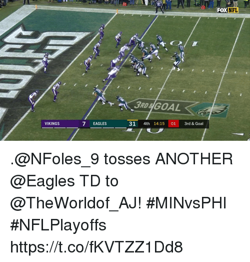 Philadelphia Eagles, Memes, and Nfl: OX NFL  VIKINGS  7 EAGLES  31 4th 14:15 01 3rd & Goal .@NFoles_9 tosses ANOTHER @Eagles TD to @TheWorldof_AJ! #MINvsPHI #NFLPlayoffs https://t.co/fKVTZZ1Dd8