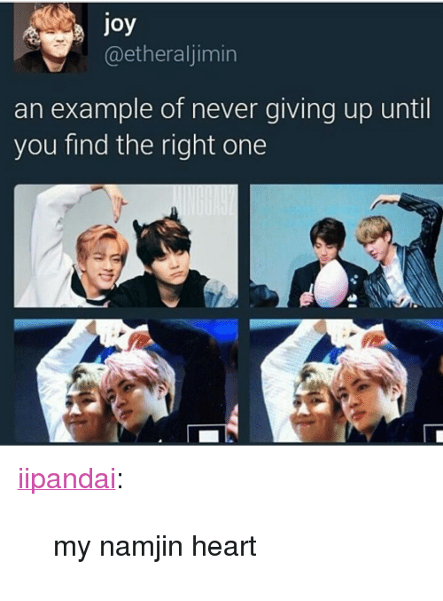 """Namjin: oy  @etheraljimin  an example of never giving up until  you find the right one <p><a href=""""http://iipandai.tumblr.com/post/158683587168/my-namjin-heart"""" class=""""tumblr_blog"""">iipandai</a>:</p>  <blockquote><p>my namjin heart</p></blockquote>"""