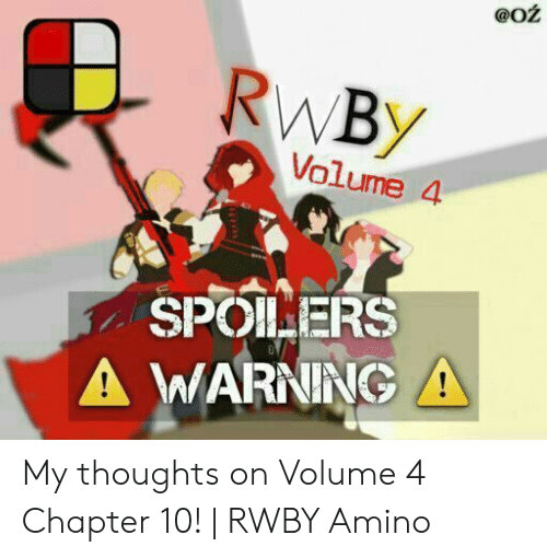 Rwby Volume 4 Chapter 10: @OZ  RWBY  Volume 4  SPOILERS  A WARNINGA My thoughts on Volume 4 Chapter 10! | RWBY Amino