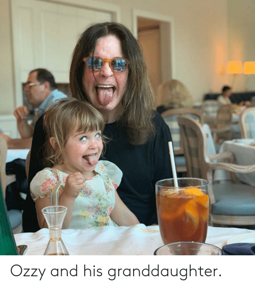 ozzy: Ozzy and his granddaughter.