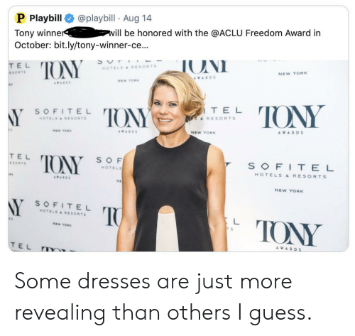 New York, Dresses, and Guess: P Playbill  @playbill Aug 14  Tony winner  October: bit.ly/tony-winner-ce.  will be honored with the @ACLU Freedom Award in  S r  HOTELS RESORTS  ONI  TONY  TEL  NEW YORK  ESORTS  AWARDS  NEW YOR  TONY  TEL  TONY  SOFITEL  Y  RESORTS  HOTELSESORTS  AWARD S  NEW YORK  NEW YOR  AWARDS  TEL  TONY  SO F  SOFITEL  ESORTS  HOTELS  HOTELS & RESORTS  AWARDS  NE  NEW YORK  NY  SOFITEL  TO  HOTELS RESORTS  TONY  L  NEW YORK  AWARDS  TEL Some dresses are just more revealing than others I guess.
