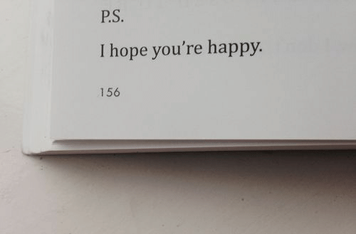 Happy, Hope, and Youre: P.S  I hope you're happy.  156
