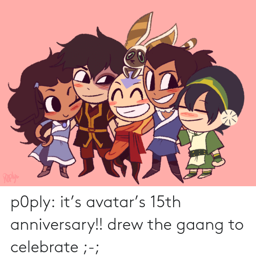 Avatar: p0ply:  it's avatar's 15th anniversary!! drew the gaang to celebrate ;-;