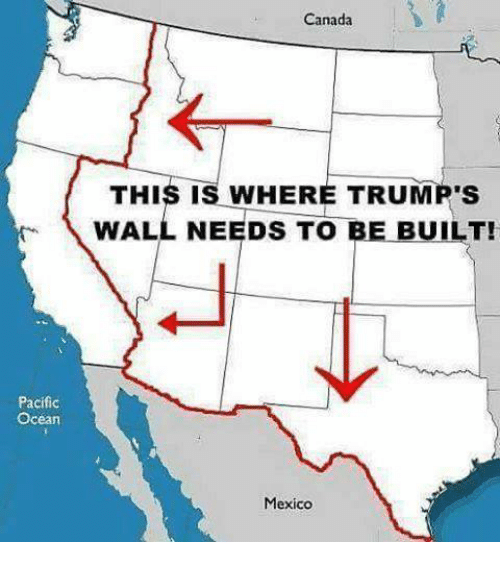 Memes, Canada, and Mexico: Pacific  Ocean  Canada  THIS IS WHERE TRUMP'S  WALL NEEDS TO BE BUILT!  Mexico