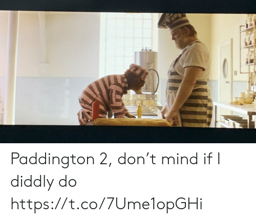 Diddly: Paddington 2,  don't mind if I diddly do https://t.co/7Ume1opGHi