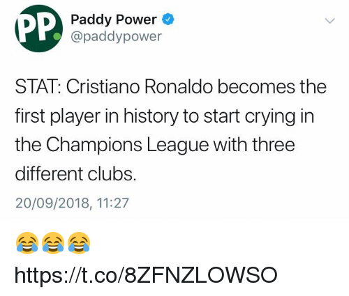 Cristiano Ronaldo, Crying, and Soccer: Paddy Power  @paddypower  STAT: Cristiano Ronaldo becomes the  first player in history to start crying in  the Champions League with three  different clubs.  20/09/2018, 11:27 😂😂😂 https://t.co/8ZFNZLOWSO