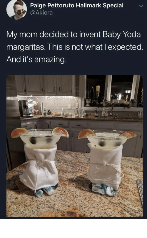 Nailed: Paige Pettoruto Hallmark Special  @Akiora  My mom decided to invent Baby Yoda  margaritas. This is not what I expected.  And it's amazing. Nailed it, she did