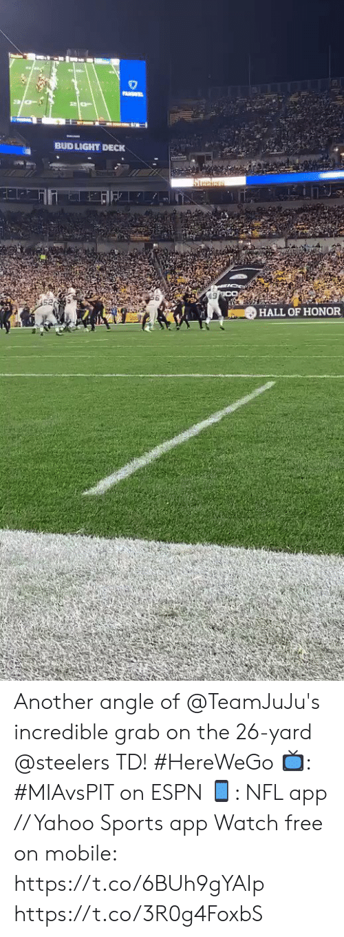 angle: PANSEL  BUD LIGHT DECK  Steciess  HALL OF HONOR Another angle of @TeamJuJu's incredible grab on the 26-yard @steelers TD! #HereWeGo  📺: #MIAvsPIT on ESPN 📱: NFL app // Yahoo Sports app Watch free on mobile: https://t.co/6BUh9gYAIp https://t.co/3R0g4FoxbS