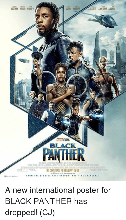 Memes, Avengers, and Black: PANTHER  BLACK  IN CINEMAS FEBRURRY 2018  FROM TRE STUDIOS THAT BROUGHT YOU .TRE AVENGERS. A new international poster for BLACK PANTHER has dropped!  (CJ)