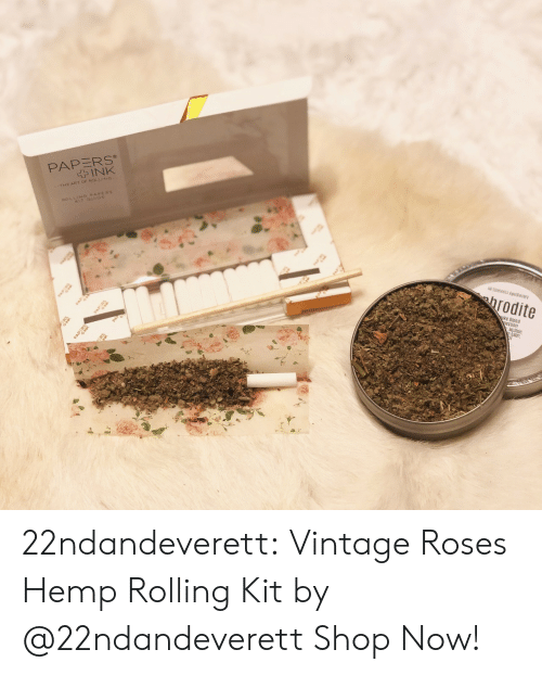 pap: PAPERS  INK  4G PAPE  PA  PAP  All Elements Apoecary  hrodite  PAP  Oke Blend  Mullein  balm, 22ndandeverett: Vintage Roses Hemp Rolling Kit by @22ndandeverett Shop Now!