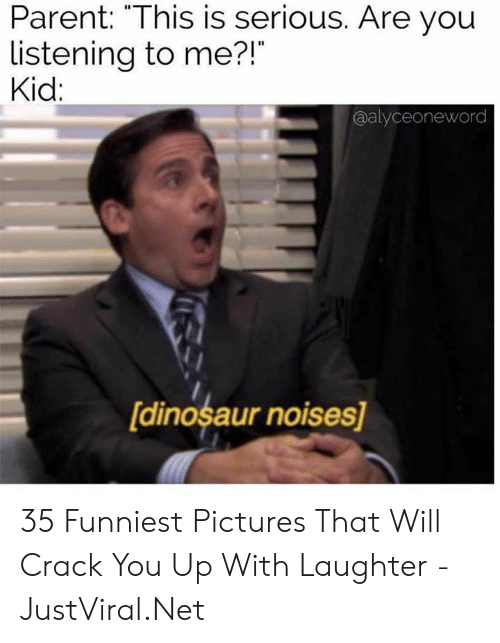 """Dinosaur, Pictures, and Laughter: Parent: """"This is serious. Are you  listening to me?!  Kid:  @alyceoneword  [dinosaur noises] 35 Funniest Pictures That Will Crack You Up With Laughter - JustViral.Net"""