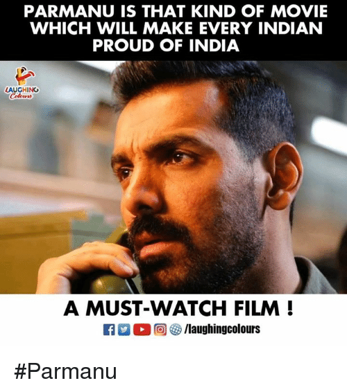 India, Movie, and Watch: PARMANU IS THAT KIND OF MOVIE  WHICH WILL MAKE EVERY INDIAN  PROUD OF INDIA  LAUGHING  A MUST-WATCH FILM! #Parmanu