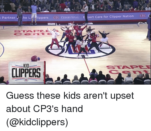 cedar: Partner  he LA 1ippers (COS CEDARS SINAI  E ert care for Clipper Nation  (COS)  KID  ILIPPERS Guess these kids aren't upset about CP3's hand (@kidclippers)
