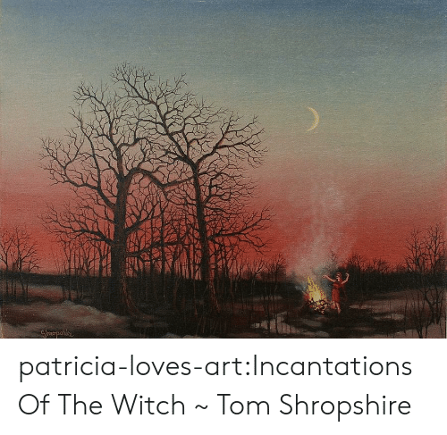 witch: patricia-loves-art:Incantations Of The Witch ~ Tom Shropshire