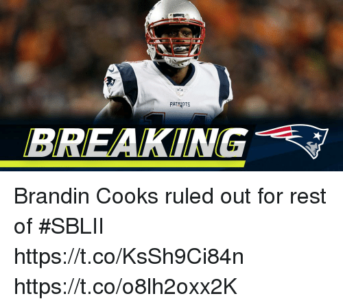Memes, Patriotic, and 🤖: PATRIOTS  BREAKING Brandin Cooks ruled out for rest of #SBLII https://t.co/KsSh9Ci84n https://t.co/o8lh2oxx2K