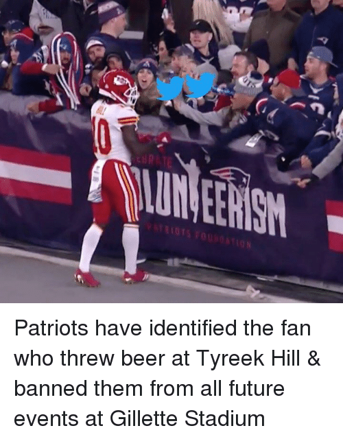 Beer, Future, and Patriotic: Patriots have identified the fan who threw beer at Tyreek Hill & banned them from all future events at Gillette Stadium