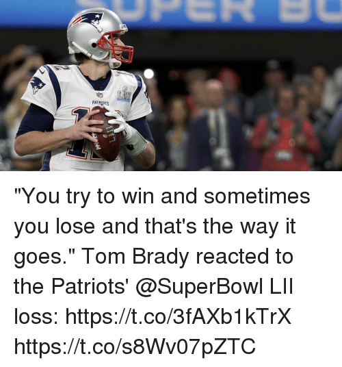 """Memes, Patriotic, and Tom Brady: PATRIOTS """"You try to win and sometimes you lose and that's the way it goes.""""  Tom Brady reacted to the Patriots' @SuperBowl LII loss: https://t.co/3fAXb1kTrX https://t.co/s8Wv07pZTC"""
