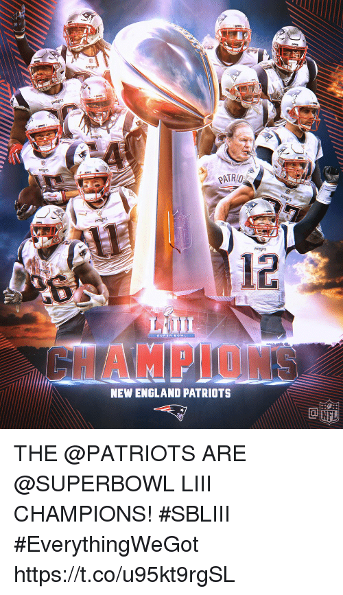 New England Patriots: PATRO  12  SUPUR BOWL  HAMPLON  NEW ENGLAND PATRIOTS THE @PATRIOTS ARE @SUPERBOWL LIII CHAMPIONS! #SBLIII #EverythingWeGot https://t.co/u95kt9rgSL