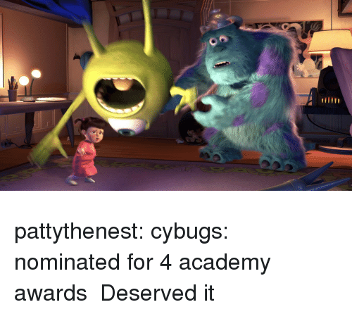 Academy Awards, Tumblr, and Academy: pattythenest:  cybugs: nominated for 4 academy awards    Deserved it