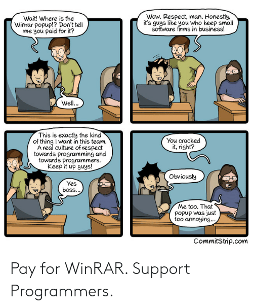support: Pay for WinRAR. Support Programmers.