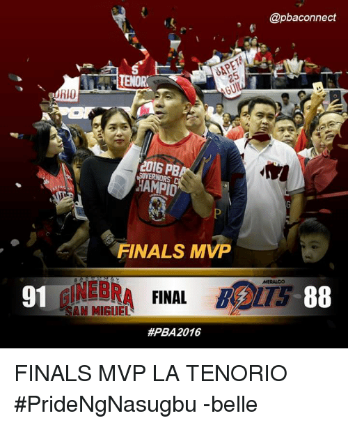 Finals, Miguel, and Filipino (Language): @pbaconnect  TENOR  GUI  RIO  2016 PB  FINALS MVP  INEBRA FINAL  88  SAN MIGUEL  91 #PBA 2016 FINALS MVP  LA TENORIO  #PrideNgNasugbu  -belle