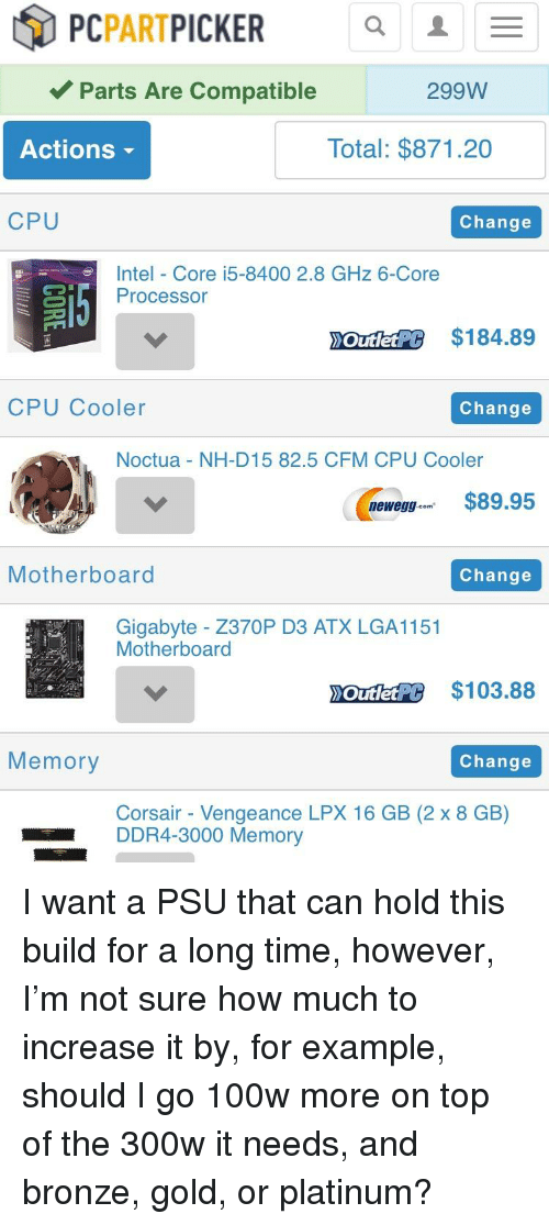 PCPARTPICKER Parts Are Compatible 299W Actions Total $87120 CPU