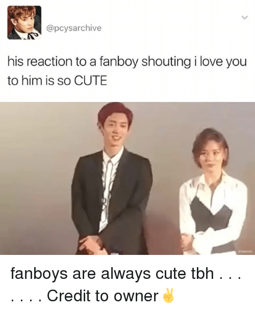 Memes, 🤖, and Fanboys: @pcysarchive  his reaction to a fanboy shoutingilove you  to him is so CUTE fanboys are always cute tbh . . . . . . . Credit to owner✌