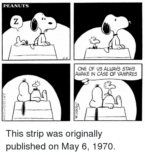 """Memes, Peanuts, and Vampires: PEANUTS  JII  ONE OF US ALWAYS STAYS  AWAKE IN CASE OF VAMPIRES  と"""" This strip was originally published on May 6, 1970."""