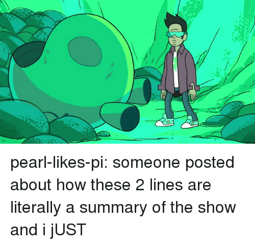 Gif, Reddit, and Target: pearl-likes-pi:  someone posted about how these 2 lines are literally a summary of the show and i jUST