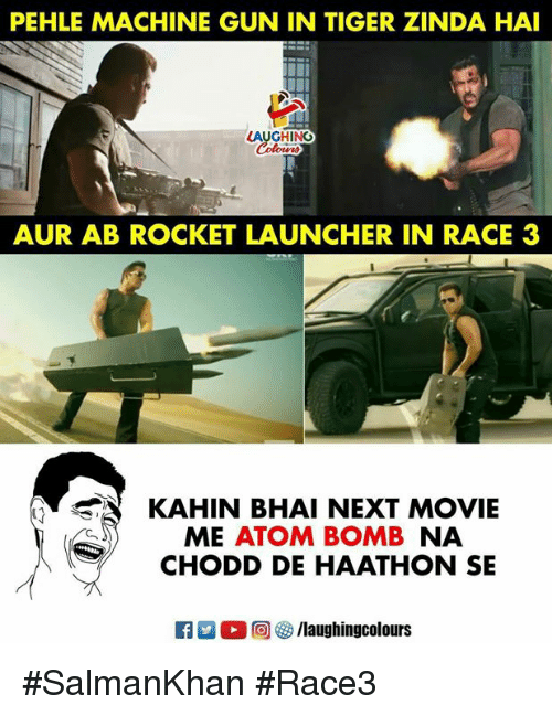 launcher: PEHLE MACHINE GUN IN TIGER ZINDA HAI  LAUGHING  AUR AB ROCKET LAUNCHER IN RACE 3  KAHIN BHAI NEXT MOVIE  ME ATOM BOMB NA  CHODD DE HAATHON SE  回參/laughingcolours #SalmanKhan #Race3