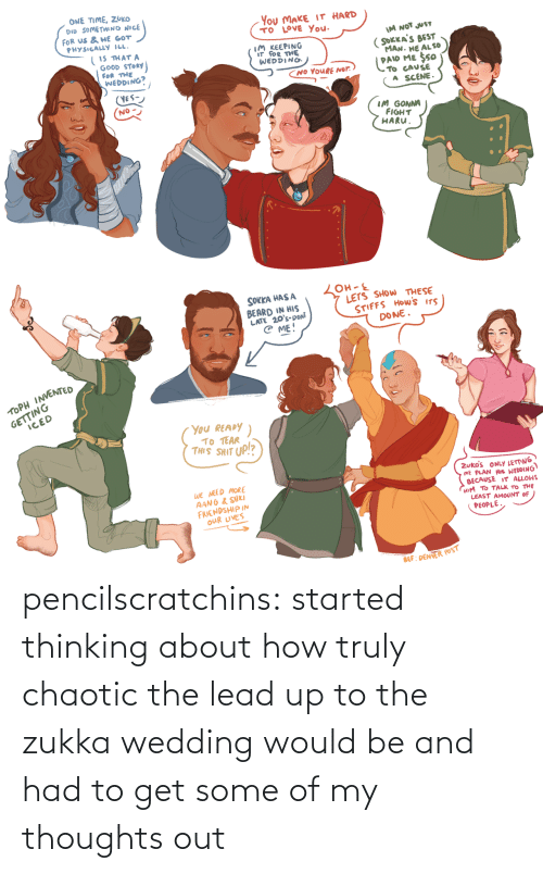 Had To: pencilscratchins: started thinking about how truly chaotic the lead up to the zukka wedding would be and had to get some of my thoughts out