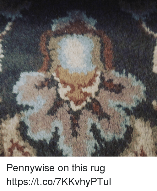 Faces-In-Things, Pennywise, and This: Pennywise on this rug https://t.co/7KKvhyPTul