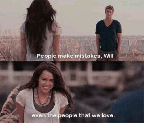 Love, Mistakes, and Will: People make mistakes, Will  even the people that we love