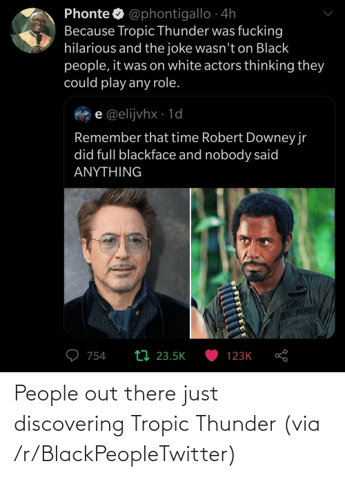 R Blackpeopletwitter: People out there just discovering Tropic Thunder (via /r/BlackPeopleTwitter)