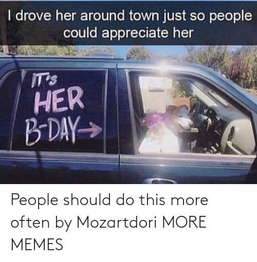 Often: People should do this more often by Mozartdori MORE MEMES