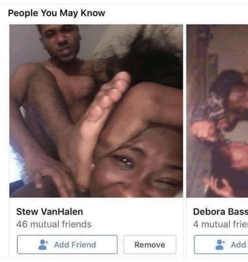 Friends, Add, and Bass: People You May Know  Stew VanHalen  46 mutual friends  Debora Bass  4 mutual frie  Add Friend  Add  Remove