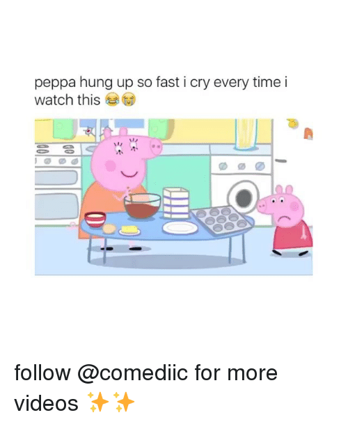 Memes, Videos, and Time: peppa hung up so fast i cry every time i  watch this follow @comediic for more videos ✨✨