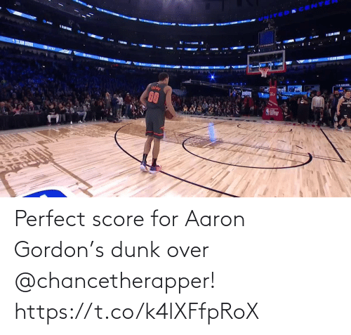 score: Perfect score for Aaron Gordon's dunk over @chancetherapper!  https://t.co/k4lXFfpRoX
