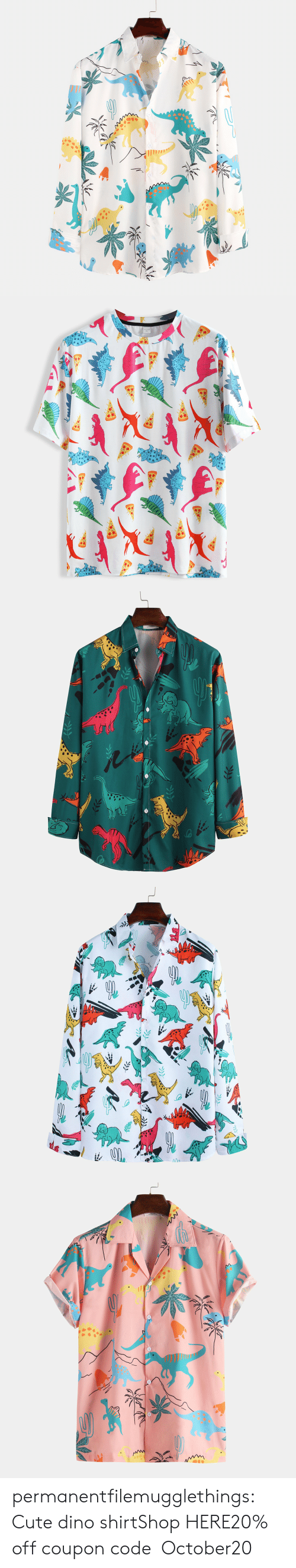 Cute, Tumblr, and Blog: permanentfilemugglethings:  Cute dino shirtShop HERE20% off coupon code:October20