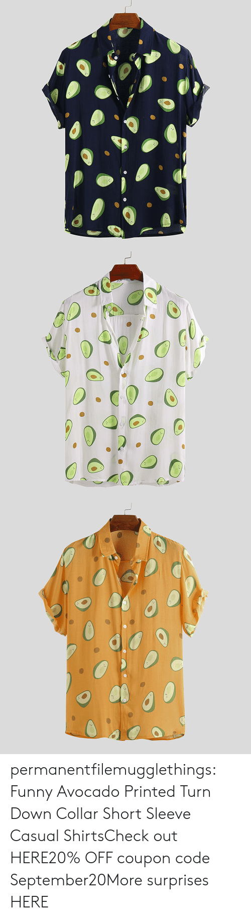 Printed: permanentfilemugglethings:  Funny Avocado Printed Turn Down Collar Short Sleeve Casual ShirtsCheck out HERE20% OFF coupon code:September20More surprises HERE