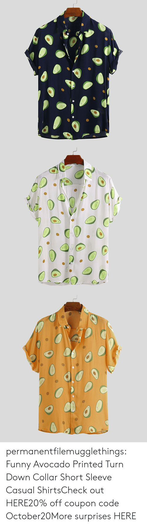 Printed: permanentfilemugglethings:  Funny Avocado Printed Turn Down Collar Short Sleeve Casual ShirtsCheck out HERE20% off coupon code:October20More surprises HERE