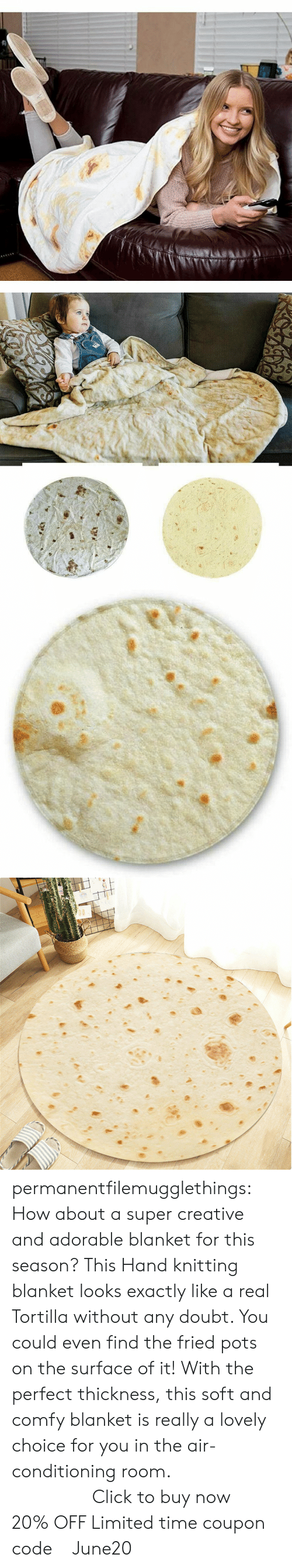Click, Tumblr, and Blog: permanentfilemugglethings:  How about a super creative and adorable blanket for this season? This Hand knitting blanket looks exactly like a real Tortilla without any doubt. You could even find the fried pots on the surface of it! With the perfect thickness, this soft and comfy blanket is really a lovely choice for you in the air-conditioning room.                   Click to buy now !20% OFF Limited time coupon code : June20