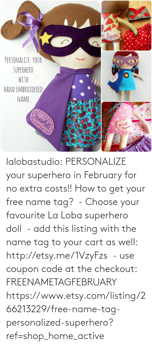Choose Your: PERSONALIZE YOUR  SUPERHERO  HAND EMBROIDERED  NAME lalobastudio:    PERSONALIZE your superhero in February for no extra costs!! How to get your free name tag? - Choose your favourite La Loba superhero doll - add this listing with the name tag to your cart as well: http://etsy.me/1VzyFzs - use coupon code at the checkout: FREENAMETAGFEBRUARY https://www.etsy.com/listing/266213229/free-name-tag-personalized-superhero?ref=shop_home_active