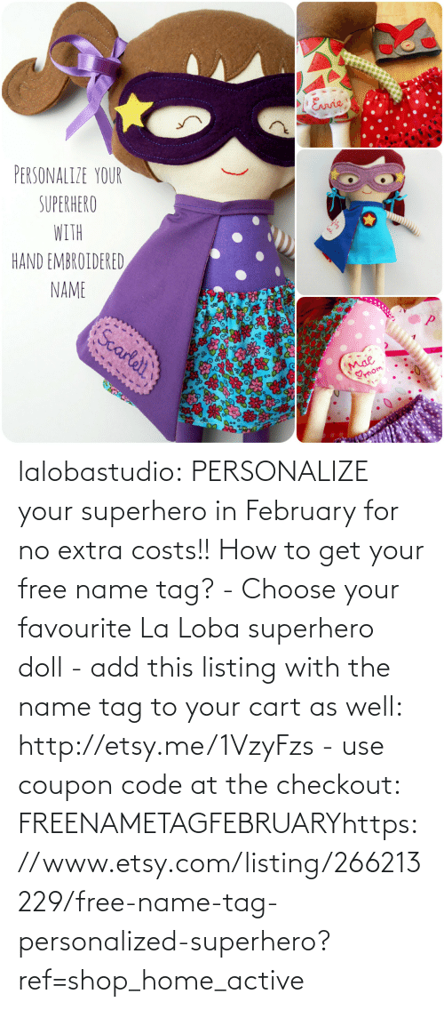 Choose Your: PERSONALIZE YOUR  SUPERHERO  HAND EMBROIDERED  NAME lalobastudio:    PERSONALIZE your superhero in February for no extra costs!! How to get your free name tag?- Choose your favourite La Loba superhero doll- add this listing with the name tag to your cart as well: http://etsy.me/1VzyFzs- use coupon code at the checkout: FREENAMETAGFEBRUARYhttps://www.etsy.com/listing/266213229/free-name-tag-personalized-superhero?ref=shop_home_active
